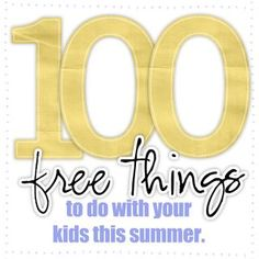 100 free things to do with your kids in the summer