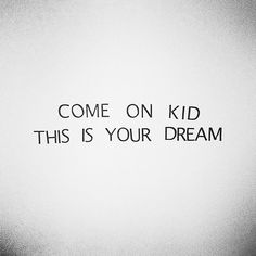 dream big, dreams, being a writer, motivation, inspirational quotes, word, kids, random stuff, lets go