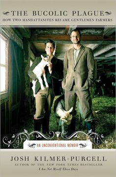 The Bucolic Plague - hilarious memoir about two Manhattanites who buy a restored mansion in rural New York.
