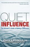 Quiet Influence : the Introvert's Guide to Making a Difference by Jennifer B. Kahnweiler #DOEBibliography