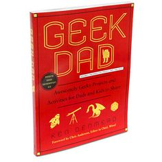 {GeekDad} Geeky Projects for Dads and Kids