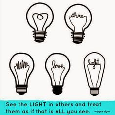 """""""See the light in others and treat them as if that is all you see"""" -Dr. Wayne Dyer www.SydneyPaigeInc.com #GivingBackTogether"""