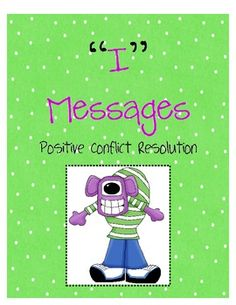"""I"" Message Slips: Positive Conflict Resolution"