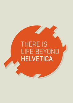 There is life beyond Helvetica by Marco Mourao