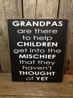 GRANDPAS are there to help children get into mischief family home fathers day sign papa gift home