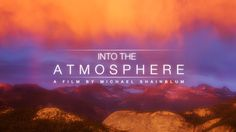 Into The Atmosphere from Michael Shainblum Timelapse video
