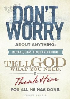 "In my experience, WORRYING is GOD'S TOOL TO LET ME KNOW THAT I NEED TO UP MY FAITH: ""Do I trust Him or not? Is He faithful or not? Is His Word true or not? Clearly, the Lord wants to grow our faith and give us clarity in His word. LET HIM, THEN THANK HIM."