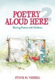 Poetry Aloud Here! : Sharing Poetry with Children in the Library by Sylvia M. Vardell  #DOEBibliography