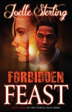 Forbidden Feast: Book Three of the Eternal Dead Series by Joelle Sterling