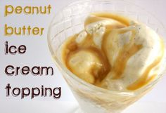 Peanut Butter Ice Cream Topping Recipe @KatrinasKitchen
