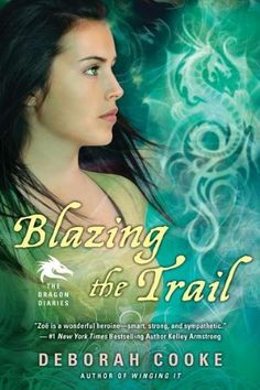 Blazing the Trail: The Dragon Diaries by Deborah Cooke. $9.99. Author: Deborah Cooke. Reading level: Ages 18 and up. Series - The Dragon Diaries. Publication: June 5, 2012. Publisher: NAL Trade (June 5, 2012)