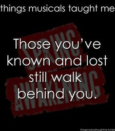 """""""Those you've known and lost still walk behind you. All alone their song still seems to find you. Without them the world grows dark around you and nothing is the same until you know that they have found you.""""  I absolutely love this quote and song... Beautiful."""