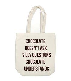 chocolate understands.