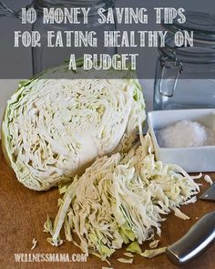 10 Money Saving Tips- How to Eat Healthy On a Budget