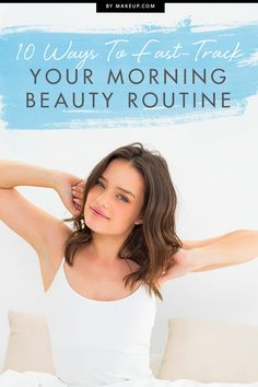 10 Ways to Fast-Track Your AM Beauty Routine -  When it comes to weekday rituals, the majority of us are in the same boat: too much primping to do, too little time. Whether you're a snoozer (guilty!) or you jump out of bed to start your day, we could all benefit from learning how to streamline our morning routine. Here are our tricks for getting your morning hair and makeup regimen down to a (beautifully primed) tee.