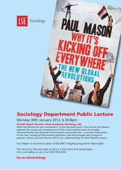 Paul Mason: 'Why It's Kicking Off Everywhere: The New Global Revolutions', 30 January 2012.