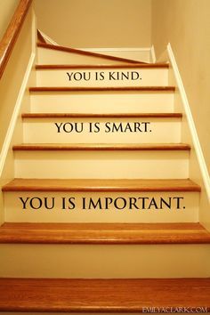 """My favorite quote from """"The Help"""" on the stairs going up to our playroom. Wall decals from Urban Walls.  emilyaclark.blogs..."""