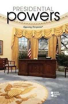 Presidential Powers: Opposing Viewpoints (JK517 .P74 2010)