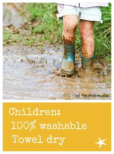 Children: 100% washable, towel dry