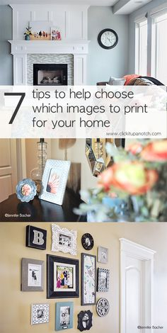 7 tips for choosing which images to print for your home via Click it Up a Notch
