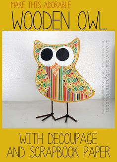 Owl Craft: Scrapbook Paper Decoupage by Amanda Formaro of Crafts by Amanda