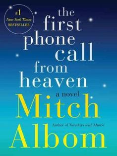 The first phone call from heaven by Mitch Albom.  Click the cover image to check out or request the literary fiction kindle.