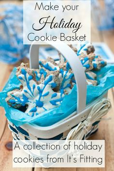 Holiday Cookie Basket - baking recipes
