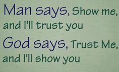 Trust Me and I will show you