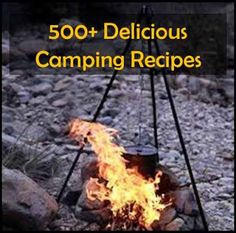 500+ Delicious Camping Recipes
