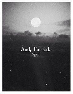 And, I am sad again