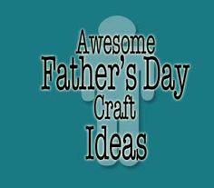 awesomefathersdaycraftideas