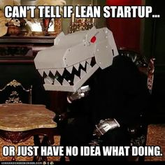 CAN'T TELL IF LEAN STARTUP...  IF THINK RANDOM FLOPPING AROUND IS LEAN, YOU TOTALLY MISS POINT.