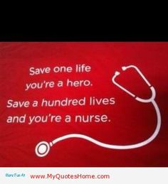 If you save one life you're a hero - funny nurses quotes