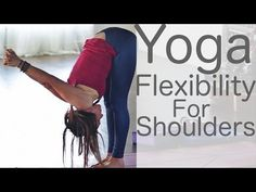 Yoga for flexibility: shoulders with Lesley Fightmaster - YouTube