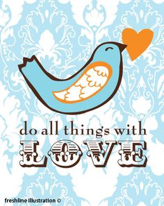 do all things with love :)