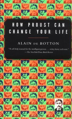 How Proust Can Change Your Life by Alain De Botton. $10.20. Publisher: Vintage; 1St Edition edition (April 28, 1998). Save 32% Off!