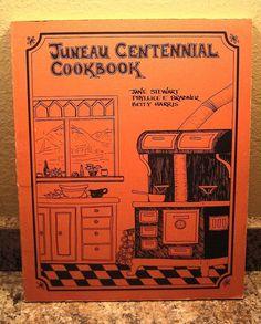 Vintage 1980 Juneau and Douglas Alaska Centennial Cookbook 100 Years of Recipes