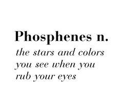 phosphenes. New favorite word...