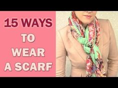 How to wear a scarf around your neck 15 different ways