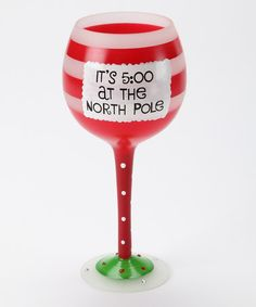 Take a look at this DEI 'North Pole' Sassy Wine Glass by Festive Table Collection on #zulily today! - Love this!