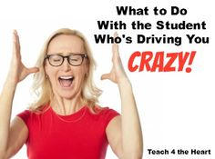 What to Do With the Kid Who's Driving You Crazy | Teach 4 the Heart