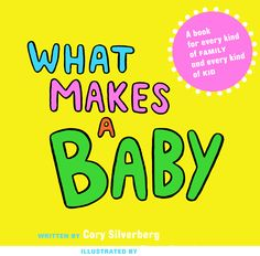 What Makes A Baby | a book for every kind of family and every kind of kid