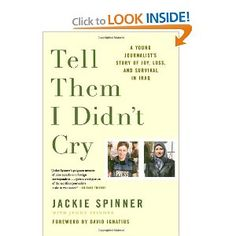 Tell Them I Didn't Cry: A Young Journalist's Story of Joy, Loss, and Survival in Iraq by Jackie Spinner