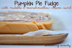 Pumpkin Pie Fudge with Nutella  Marshmallow Cream Swirl