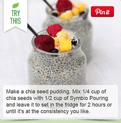Make a chia seed pudding. Mix 1/4 cup of chia seeds with 1/2 cup of Pouring Symbio and leave it to set in the fridge for 2 hours or until it's at the consistency you like.