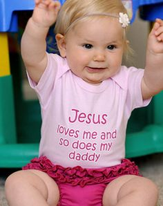 Jesus Loves Me And So Does My Daddy Onesie - Christian Babies Onesie for $17.95 | C28.com