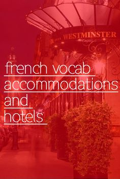 French Vocab: Accommodations and Hotels