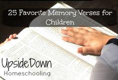 25 Favorite Memory Verses for Children - Upside Down Homeschooling