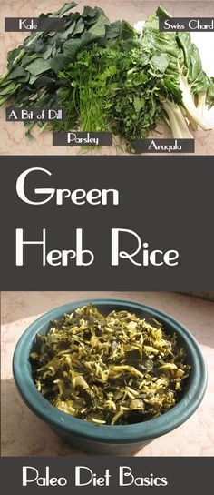 Great way to use up all the extra greens, chard, kale, parsley, and so on, that you have at home. http://www.paleodietbasics.net/green-herb-rice/