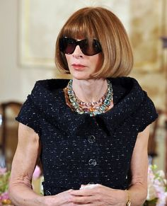 Anna Wintour has had the same bob haircut since she was a teenager. Her sunglasses have also since become a a staple for her.